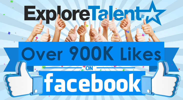 ExploreTalent's Facebook Page Reaches Over 900,000 Likes