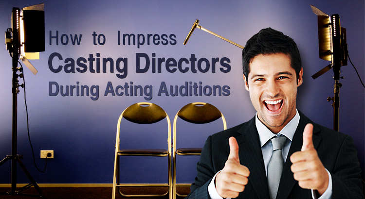 How-to-Impress-Casting-Directors-During-Acting-Auditions