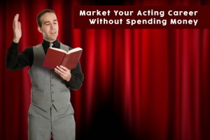 Market Your Acting Career
